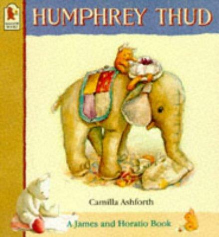 Humphrey Thud (A James & Horatio book): Ashforth, Camilla
