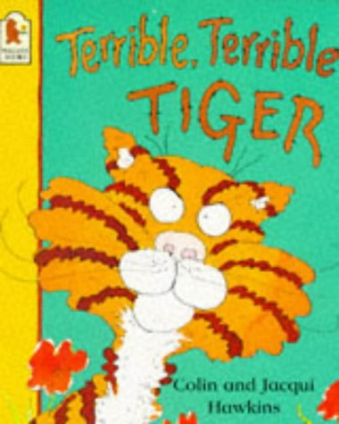 Terrible, Terrible Tiger: Hawkins, Colin, Hawkins, Jacqui