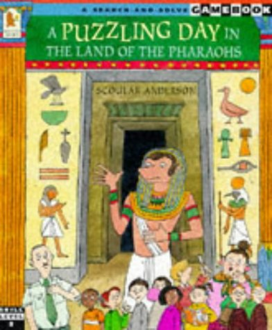 Puzzling Day In The Land Of The Pharaoh (A Search-and-solve Gamebook): Scoular Anderson