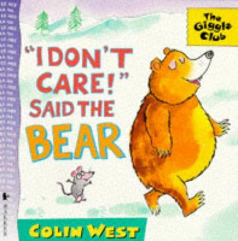 9780744552799: I Don't Care! Said the Bear (Giggle Club)
