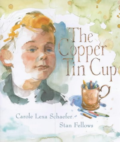 The Copper Tin Cup: Schaefer, Carol Lexa