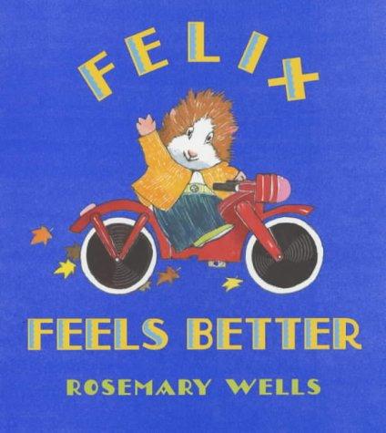 9780744556452: Felix Feels Better