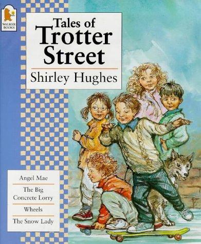 "Tales of Trotter Street: ""Angel Mae"", ""Big Concrete Lorry"", ""Snow Lady"", ""Wheels"": ""Angel Mae"", ""Big Concrete Lorry"", ""Snow Lady"", ""Wheels"""