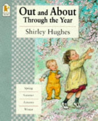 Out And About Through The Year (Walker: Hughes, Shirley