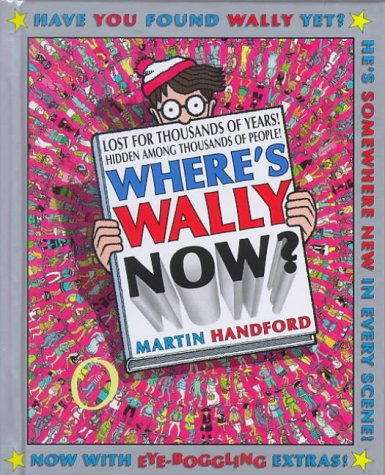 9780744561678: Where's Wally Now?: 10th Anniversary Special Edition (Where's Wally?)