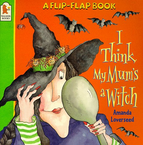 9780744563184: I Think My Mum's A Witch (Flip-the-flap Books)