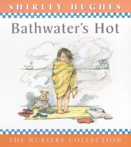 9780744567366: Bathwater's Hot (The Nursery Collection)