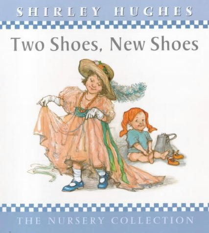 9780744567380: 'TWO SHOES, NEW SHOES (THE NURSERY COLLECTION)'