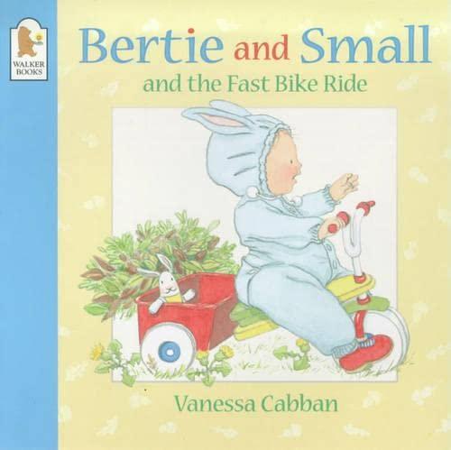Bertie and Small's Fast Bike Ride (Bertie & Small) (0744567858) by Cabban, Vanessa