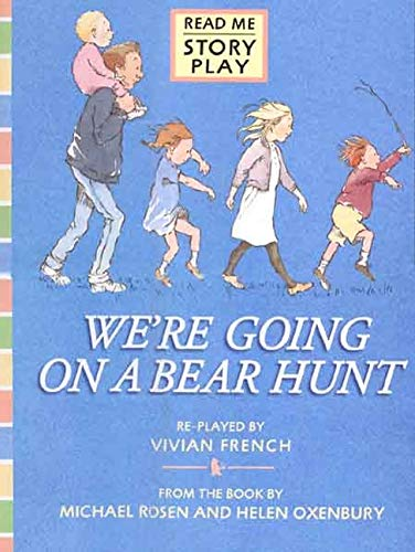 We're Going on a Bear Hunt: Big Book (Story Plays) (074456851X) by Vivian French; Michael Rosen