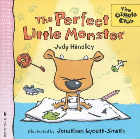 The Perfect Little Monster (Giggle Club): Judy Hindley, Jonathan