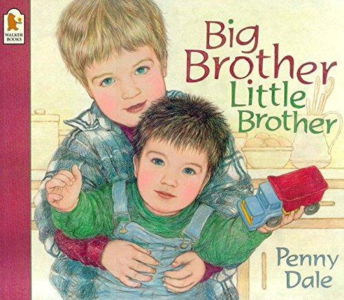 Big Brother, Little Brother (0744569532) by Ms. Penny Dale