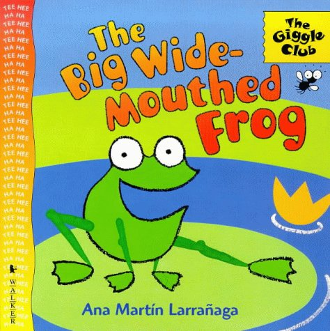 9780744569759: The Big Wide-mouthed Frog (Giggle Club)