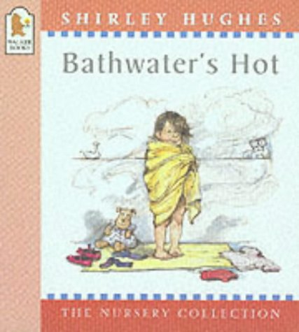 9780744569865: Bathwater's Hot (Nursery Collection)
