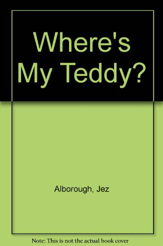 Where's My Teddy? (0744570522) by Jez Alborough