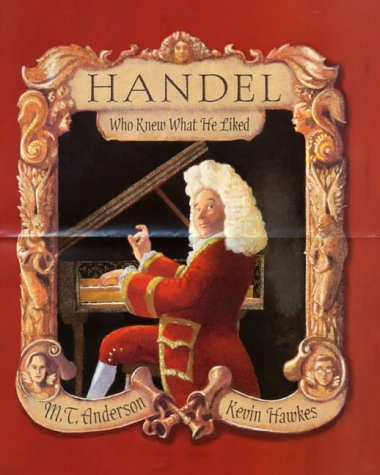 9780744573343: Handel Who Knew What He Liked