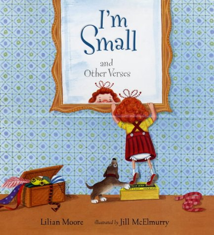I'm Small and Other Verses: Lilian Moore, Jill