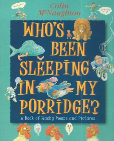 9780744575354: Who's Been Sleeping in My Porridge?: A Book of Wacky Poems and Pictures