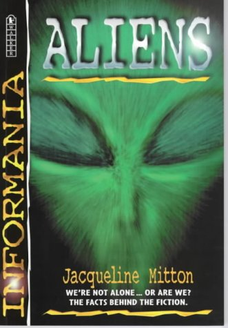INFORMANIA: ALIENS (0744577098) by Mitton, Jacqueline