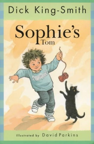 Sophies Tom (The Sophie stories): King-Smith, Dick