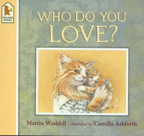 Who Do You Love? (074457742X) by Waddell, Martin
