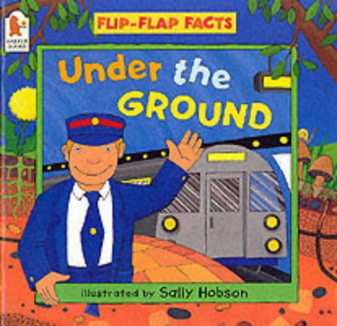 9780744577518: Under the Ground (Flip-flap Facts)