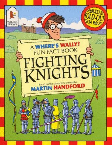 Fighting Knights (Where's Wally? Fun Fact Books): Wright, Rachel, Handford,