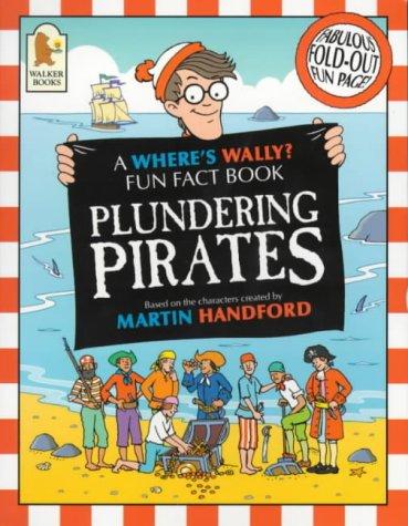 9780744577587: Plundering Pirates (Where's Wally? Fun Fact Books)