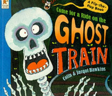 9780744577945: Come For A Ride On The Ghost Train