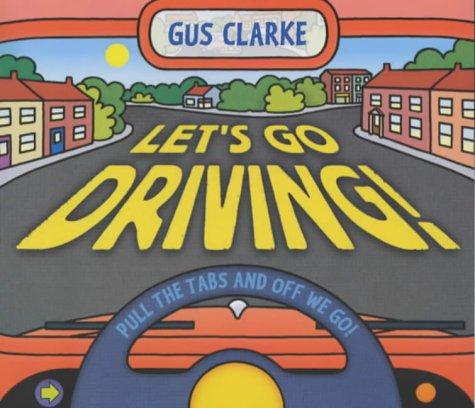 Let's Go Driving!: Clarke, Gus