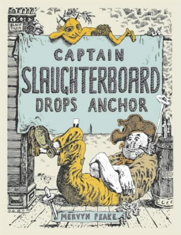 Captain Slaughterboard Drops Anchor: Mervyn Peake - FIRST EDITION THUS