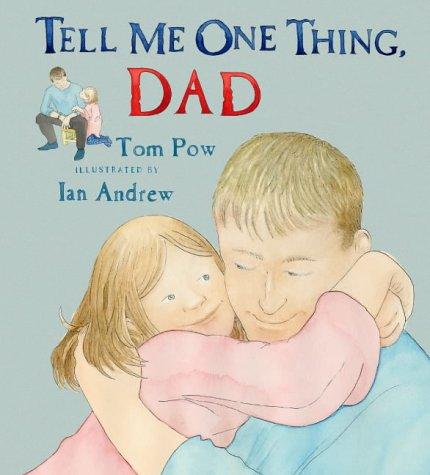 Tell Me One Thing, Dad: Pow, Tom