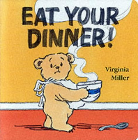 9780744581300: Eat Your Dinner! Board Book (A Bartholomew Bear Book)