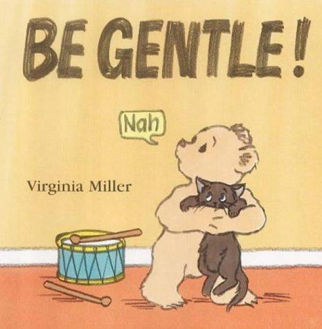 9780744581317: Be Gentle! Board Book (A Bartholomew Bear Book)