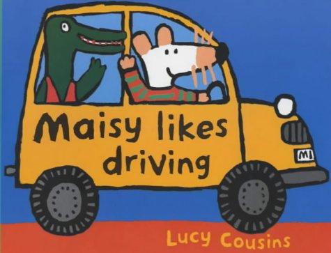 9780744581348: Maisy Likes Driving