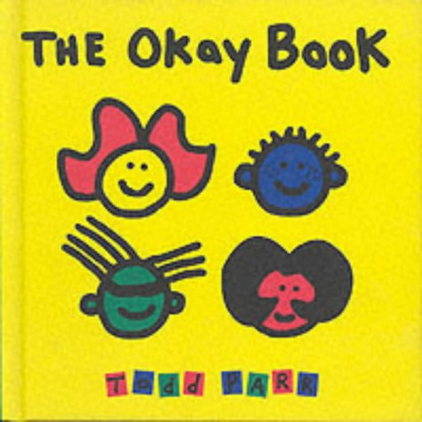 9780744581959: The Okay Book (Todd Parr Books)