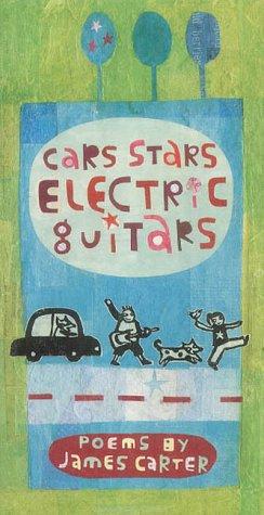 Cars, Stars, Electric Guitars: Carter, James
