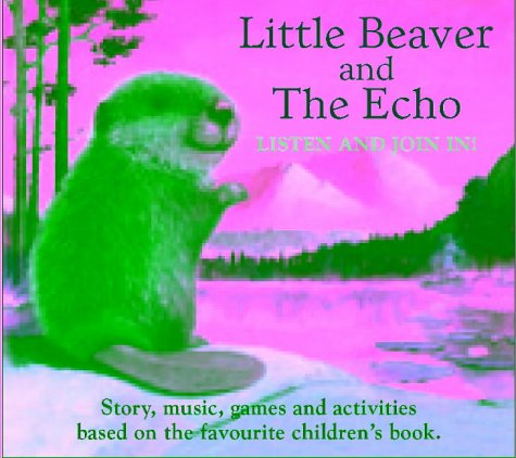 Little Beaver And The Echo Audio Book: Dr. Amy MacDonald