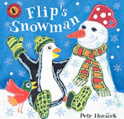 Flip's Snowman (Walker Surprise): Petr Horacek