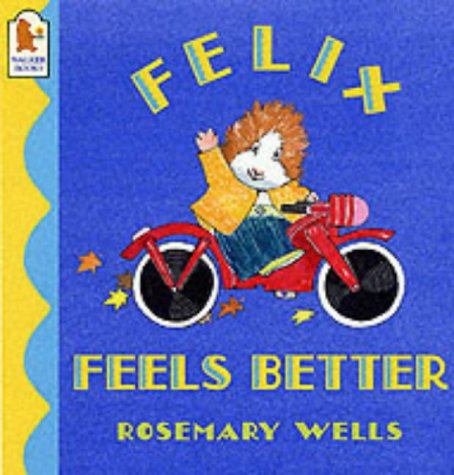 9780744589269: Felix Feels Better