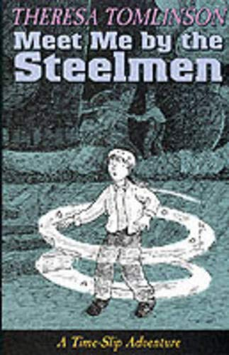 Meet Me By The Steel Men (Time: Tomlinson, Theresa