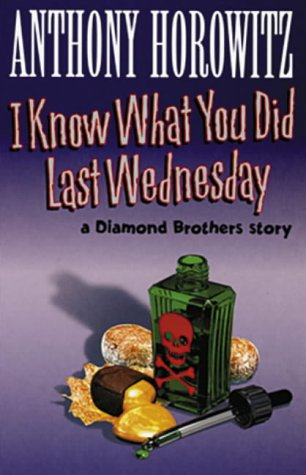 9780744590388: I KNOW WHAT YOU DID LAST WEDNESDAY (DIAMOND BROTHERS STORY)
