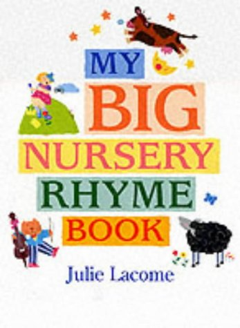 Big Nursery Rhyme Book (Big Board Books): Lacome, Julie