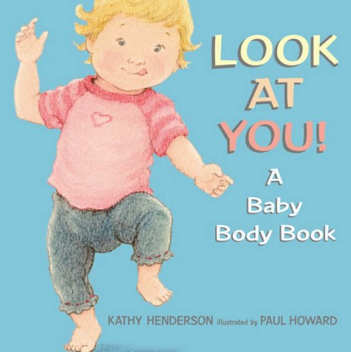 9780744596113: Look at You! A Baby Body Book
