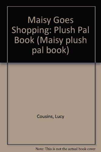 9780744596175: Maisy Goes Shopping: Plush Pal Book (Maisy plush pal book)