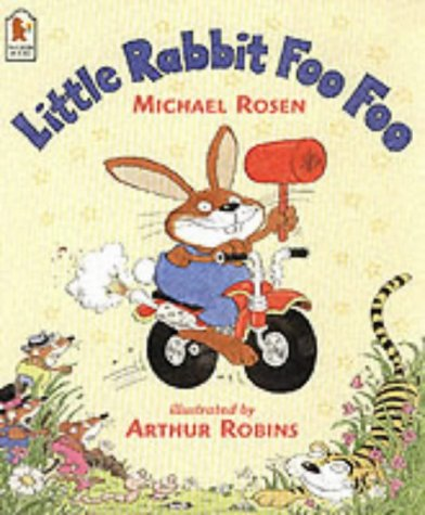 Little Rabbit Foo Foo: Michael Rosen