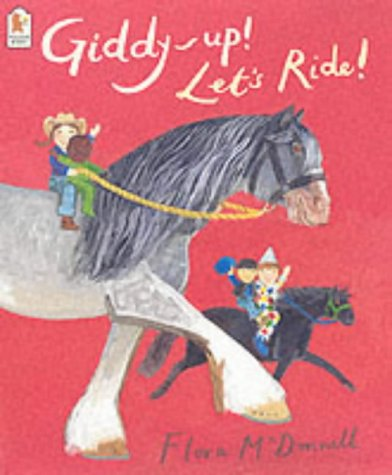 Giddy-up! Let's Ride!: McDonnell, Flora
