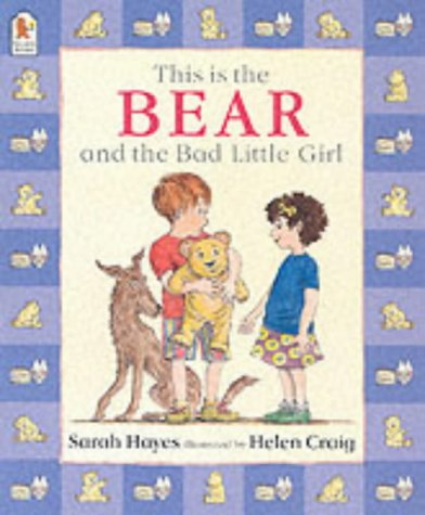 9780744598124: This Is The Bear And The Bad Little Girl