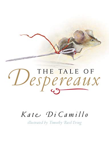 9780744598698: The Tale of Despereaux: Being the Story of a Mouse, a Princess, Some Soup, and a Spool of Thread