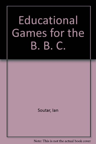 9780744700169: Educational Games for the B. B. C.